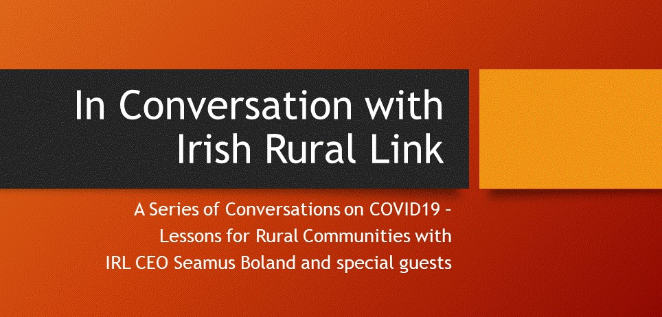 In Conversation with Irish Rural Link Webinar Series